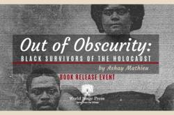 Out of Obscurity: Black Survivors of the Holocaust ~ Book Release