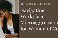 Navigating Workplace Microaggressions for Women of Color