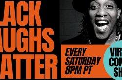 """Black Laughs Matter"" Virtual Comedy Show"