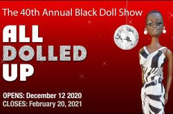 All Dolled Up: A 40 Year Celebration of WGSAC Annual Black Doll Show