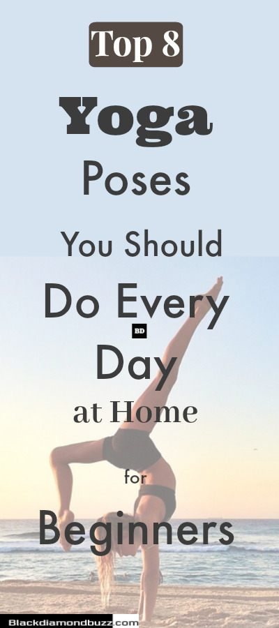 Top 8 Yoga Poses You Should Do Every Day at Home for Beginners