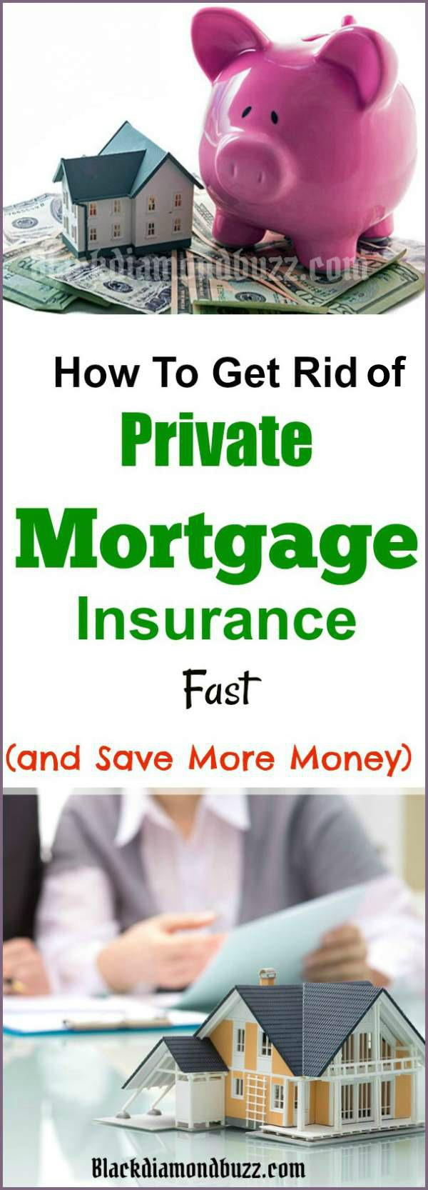 How to get rid pmi Private Mortgage Insurance Fast