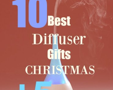 10 Best Aromatherapy Essential Oil Diffuser for Gifts and Holidays