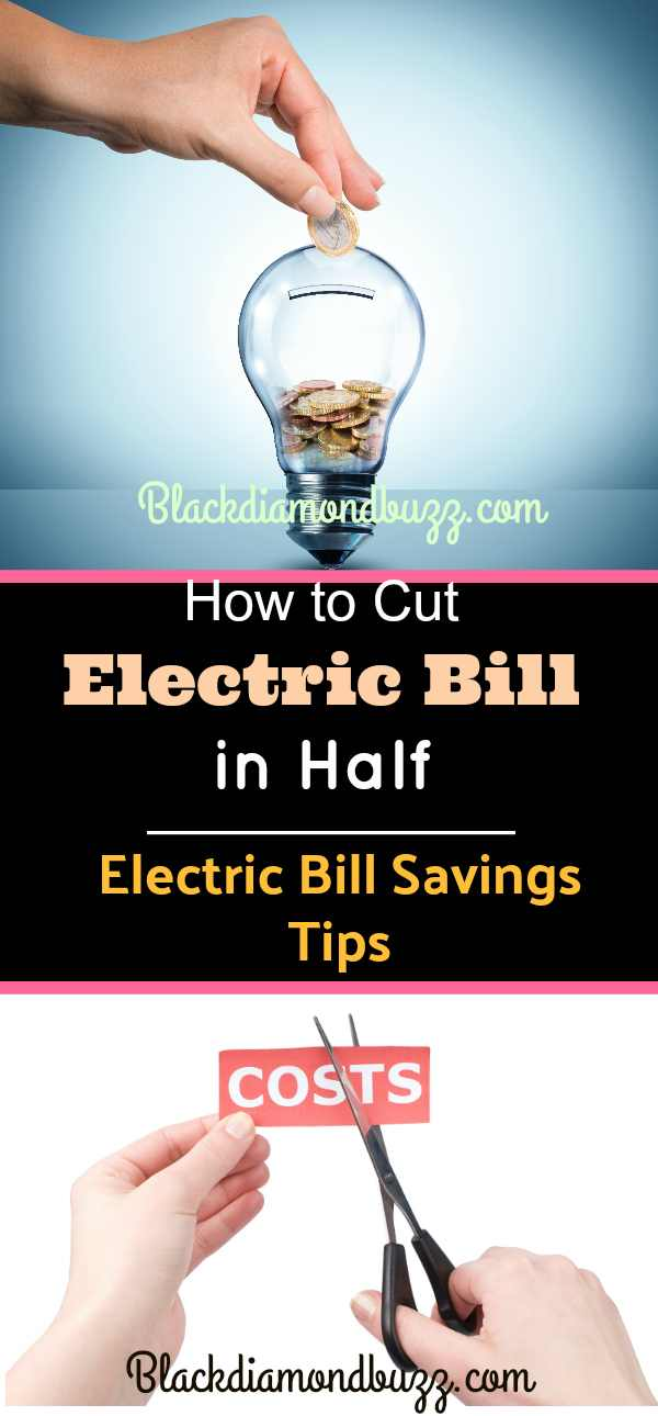 How to Cut Electric Bill in Half -10 Electric Bill Savings Tips