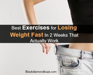 Best Exercises for Losing Weight Fast In 2 Weeks That Actually Work