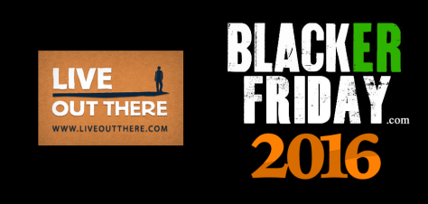 Live Out There Black Friday 2016