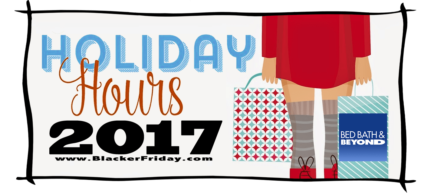 Bed Bath and Beyond Black Friday Store Hours 2017