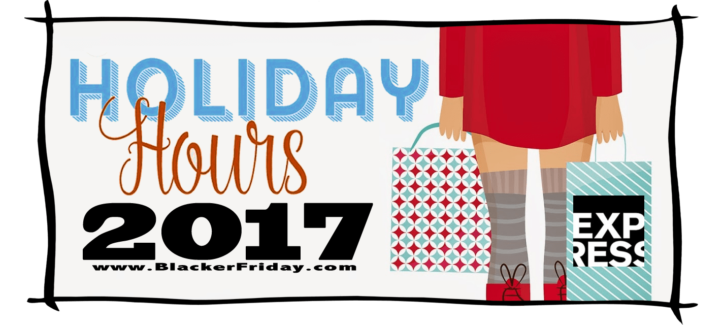 Express Black Friday Store Hours 2017