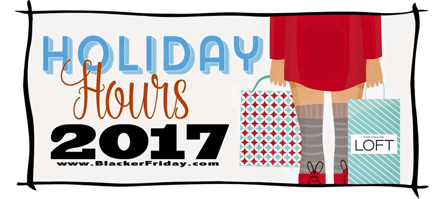Loft Black Friday Store Hours 2017