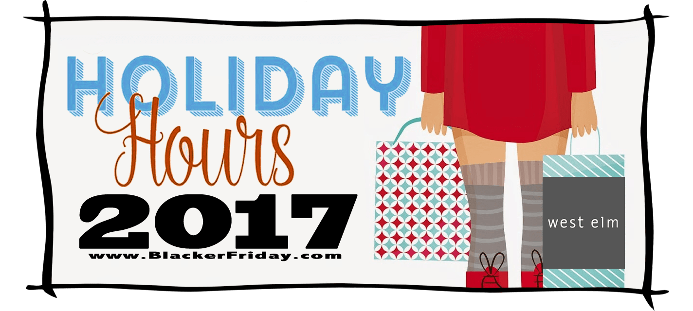 West Elm Black Friday Store Hours 2017