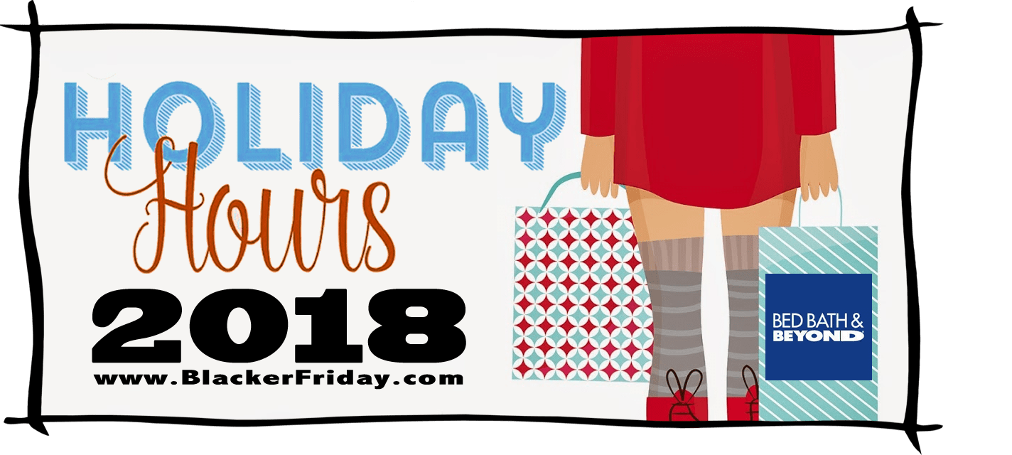 Bed Bath and Beyond Black Friday Store Hours 2018