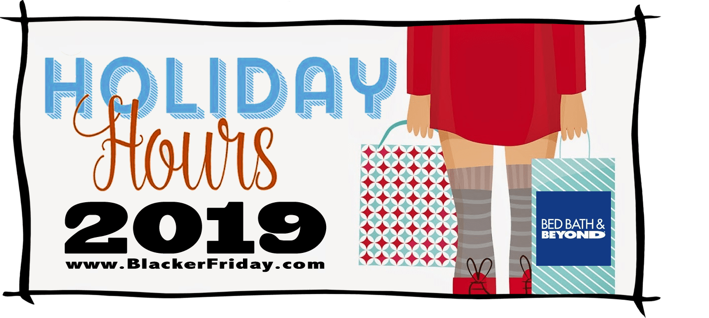 Bed Bath and Beyond Black Friday Store Hours 2019