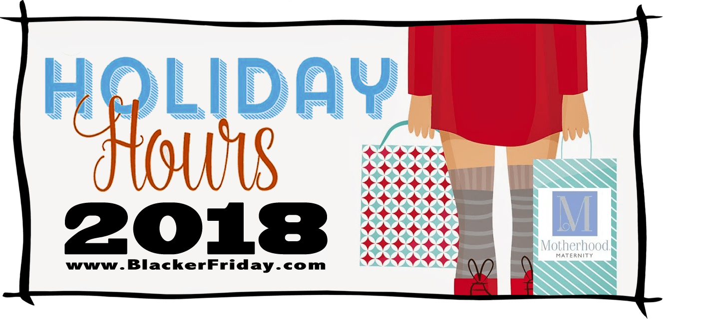 Motherhood Maternity Black Friday Store Hours 2018