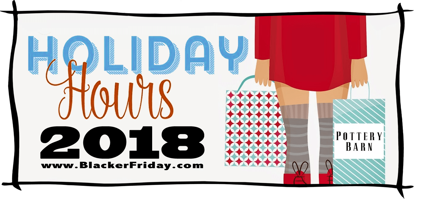 Pottery Barn Black Friday Store Hours 2018