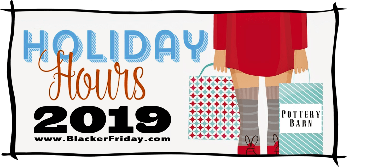 Pottery Barn Black Friday Store Hours 2019
