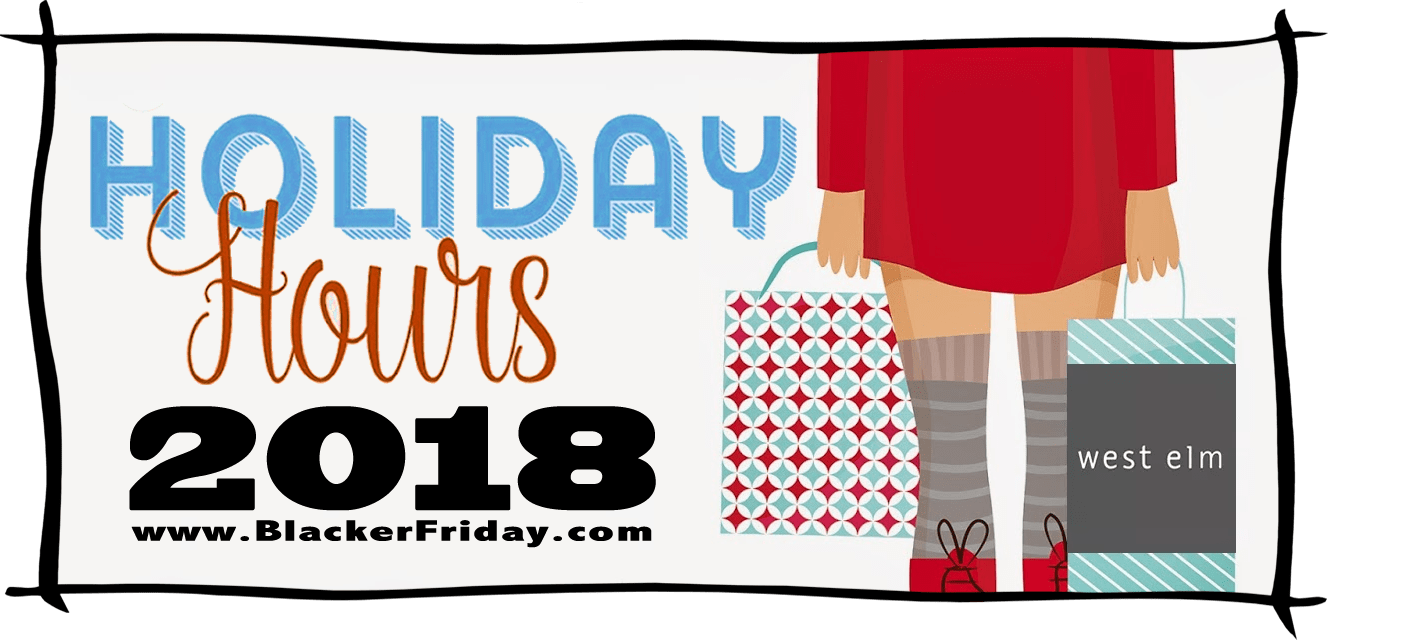 West Elm Black Friday Store Hours 2018