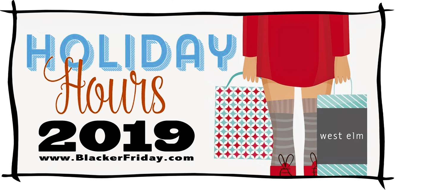 West Elm Black Friday Store Hours 2019