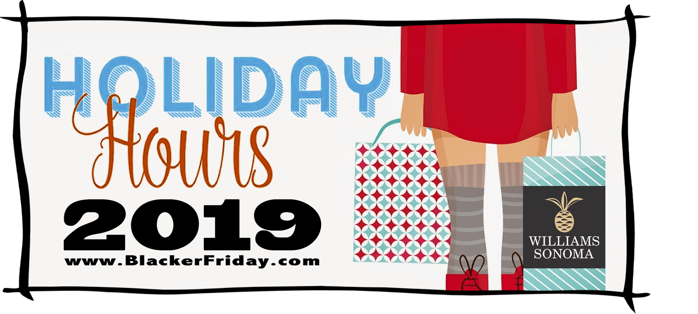 Williams Sonoma Black Friday Store Hours 2019