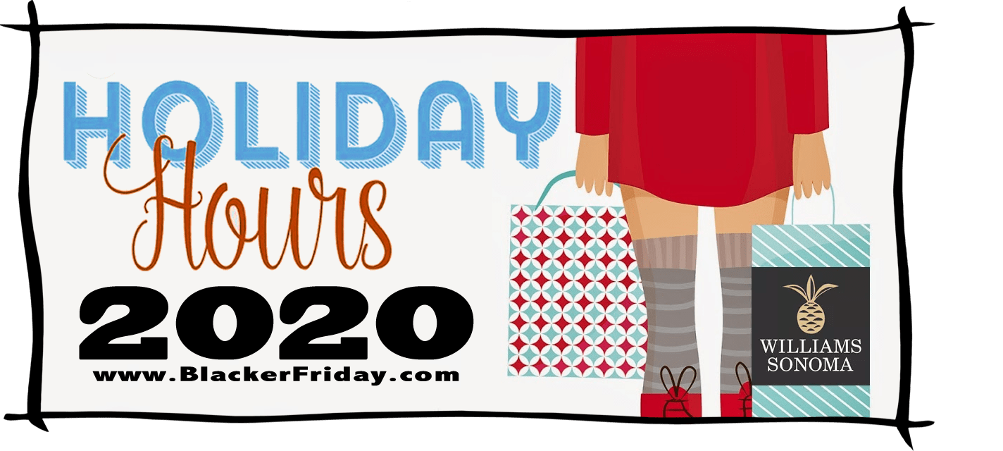 Williams Sonoma Black Friday Store Hours 2020