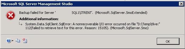 SQL Backup Failed - Error 15105 - A nonrecoverable I/O error occurred