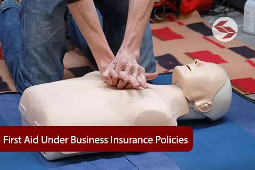 first aid under business insurance policies