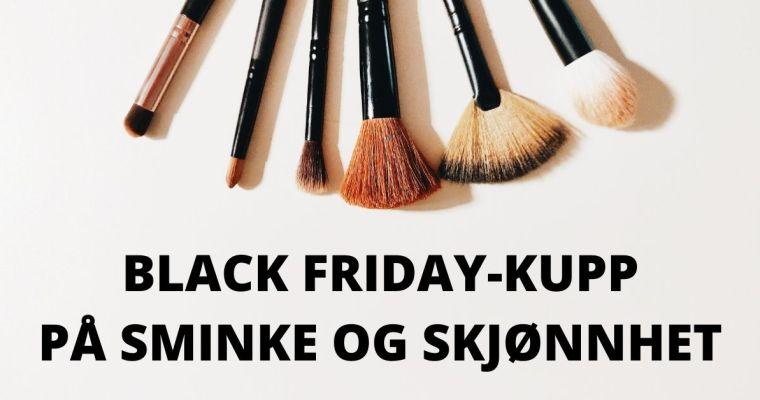 Interessert i Sminke og Skjønnhet? – Her er Black Friday tilbudene du ikke må gå glipp av.