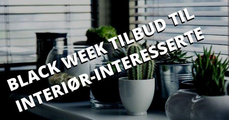 Interessert i hjem og interiør? Her er Black Week kuppene du ikke må gå glipp av!