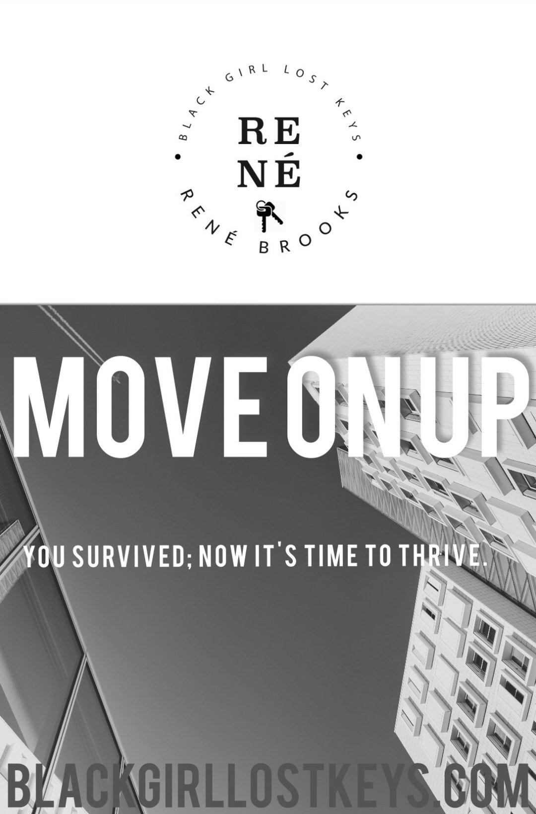 Move On Up: You Survive, Now Thrive! | Black Girl, Lost Keys