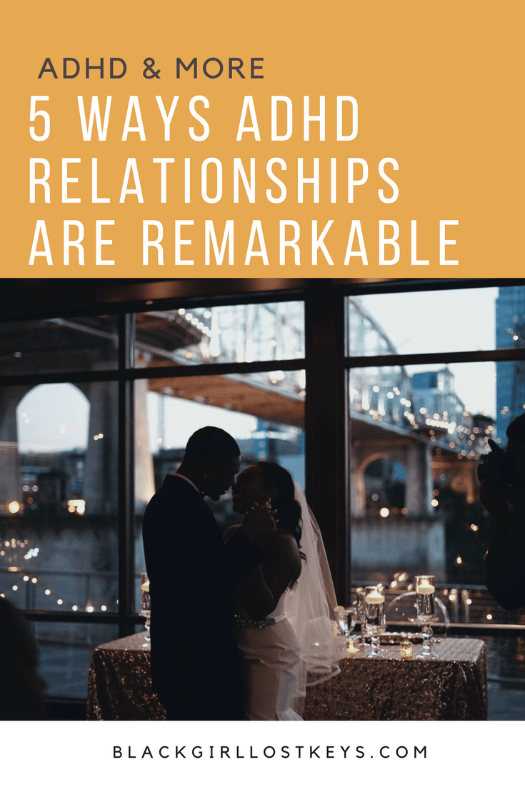 ADHD relationships are complicated, but so are everyone else's relationships. In any love relationship, we need to focus on the positive to make it through together. Here are five reasons why any ADHD relationship can last!