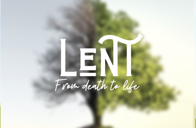 Lent: From Death to Life