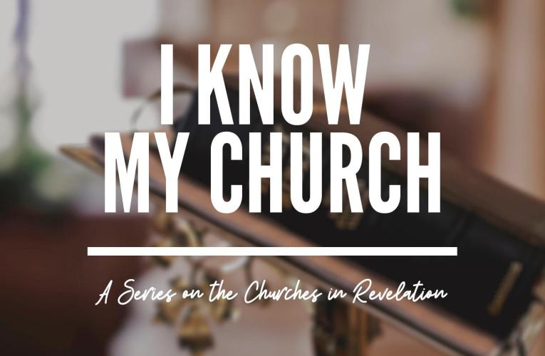 I Know My Church (Churches of Revelation)