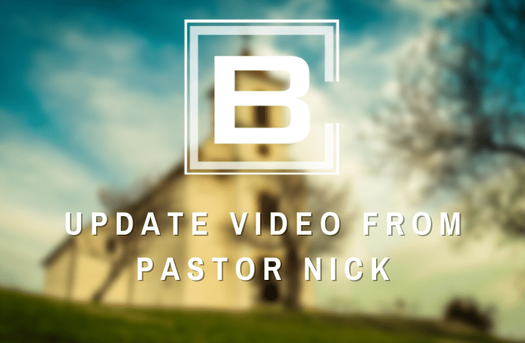Update Video From Pastor Nick