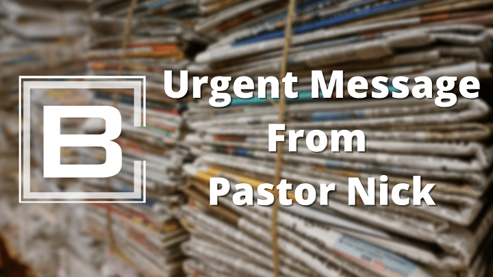 Urgent Message From Pastor Nick