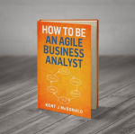 How To Be An Agile Business Analyst