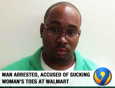 Man Arrested For Sucking Woman's Toes at Wal-Mart
