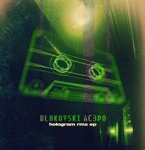 Blokovski & Tripio - Hologram RMX EP (2010)