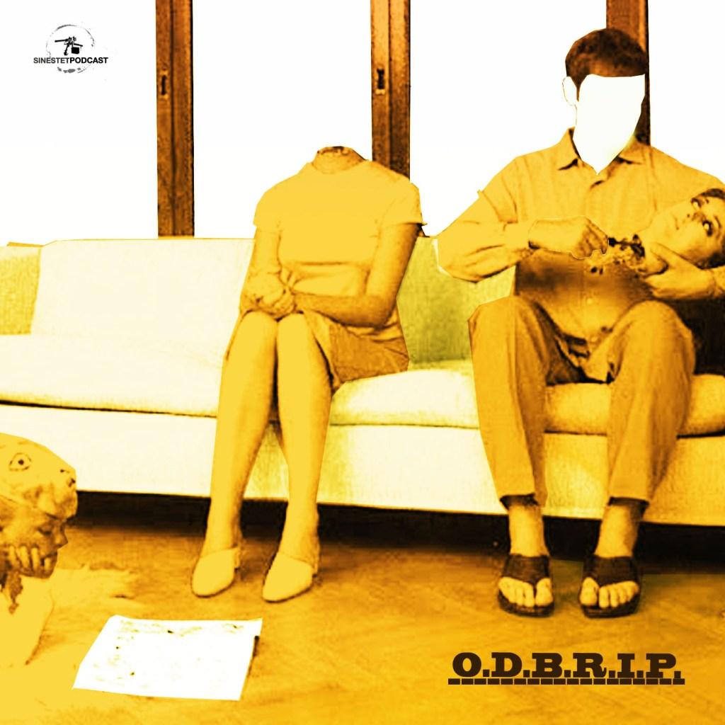 Sinestet Podcast 02 - O.D.B.R.I.P