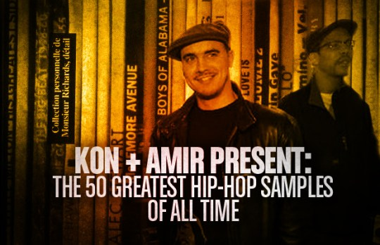 Kon + Amir Present: The 50 Greatest Hip-Hop Samples Of All Time