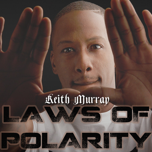 Keith Murray - Laws Of Polarity