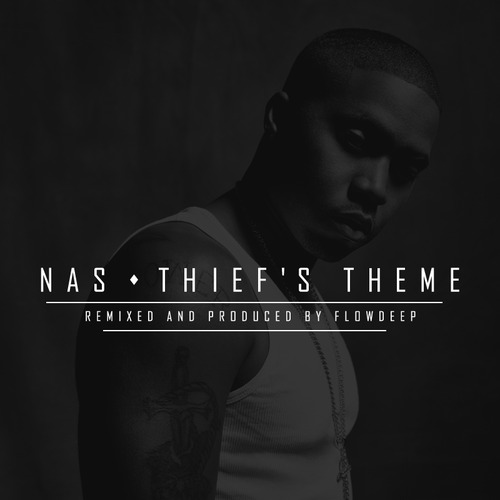Nas - Thief's Theme (Flowdeepp remix)