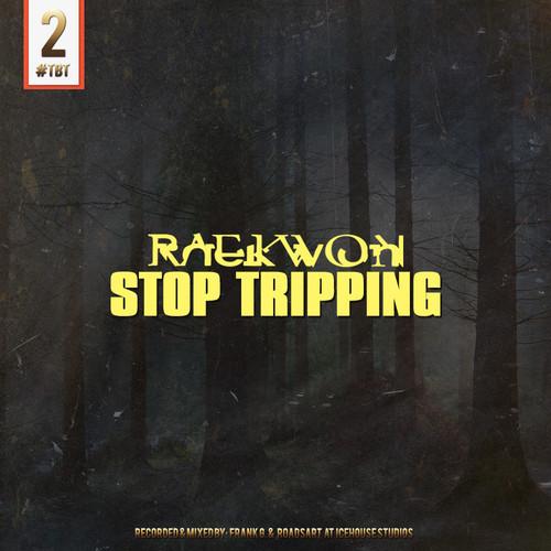 Raekwon Stop Trippin