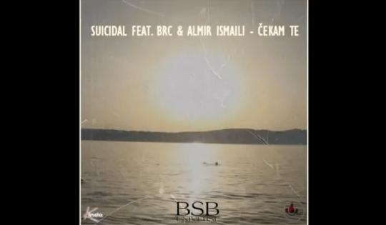 Suicidal ft. Brc & Almir Ismaili - Čekam te
