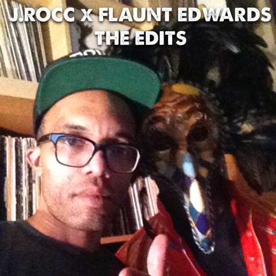 J.Rocc & Flaunt Edwards - The Edits Vol. 1