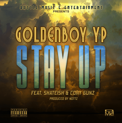 Goldenboy YP ft. Cory Gunz - Stay Up