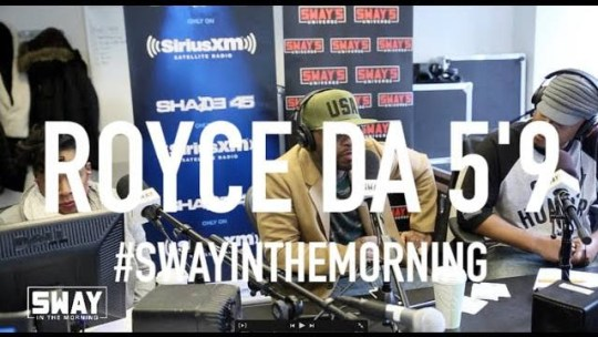 "Video: Royce Da 5'9"" on Sway in the Morning"
