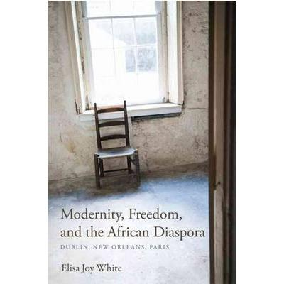 Modernity, Freedom and the African Diaspora