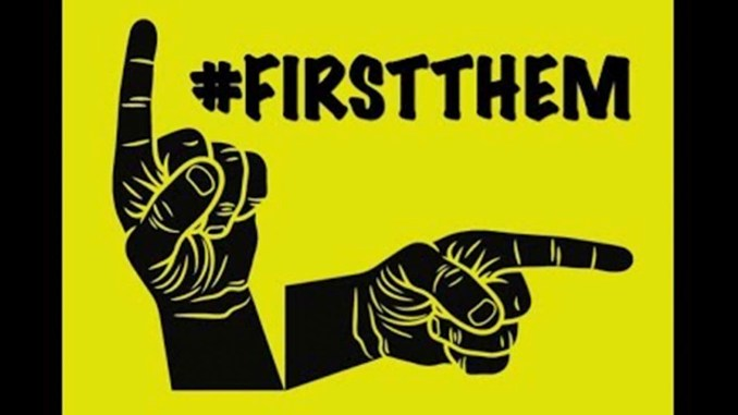 """We will ensure that the focus will be on them first,"" the founders of #FirstThem wrote on their website."