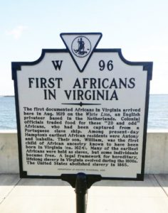 THE ABOVE SIGN was installed by the Virginia Department of Historic Resources at the Landing Site at Fort Monroe.