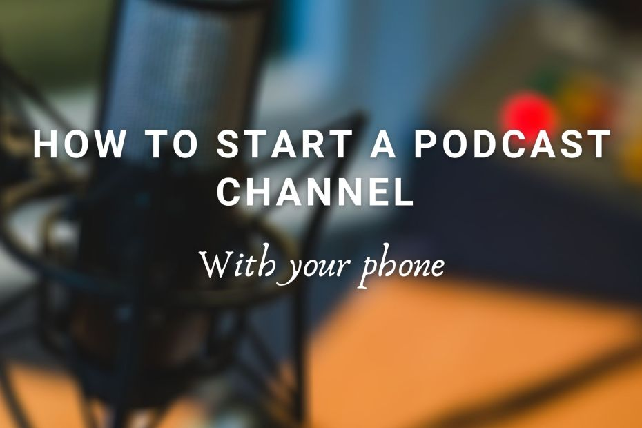 How to start a podcast with your phone