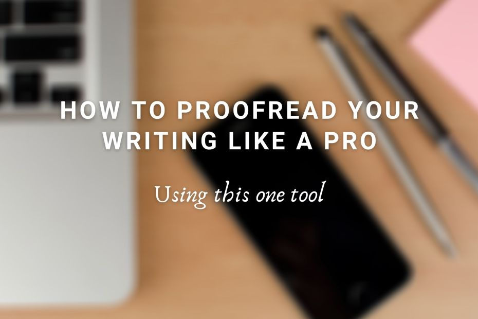 How to proofread your writing like a pro with Grammarly